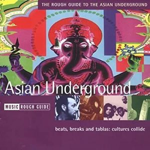 an introduction to Asian Underground music